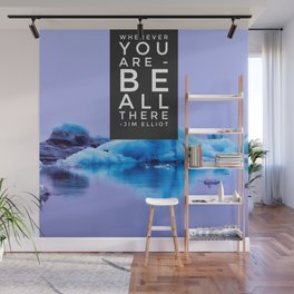 Be All There Wall Mural