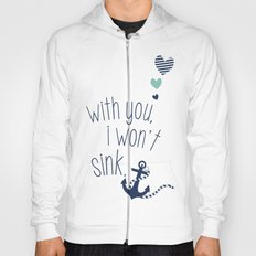 With You I Wont Sink Hoody