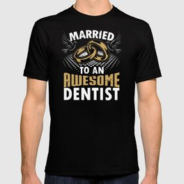 Married To An Awesome Dentist T-shirt