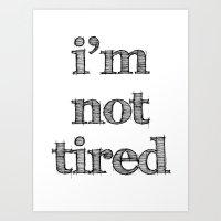 I'm not tired Art Print