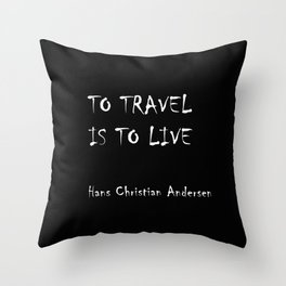 To travel is to live Stye 2 Throw Pillow