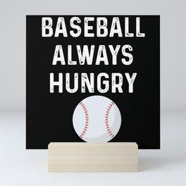 Baseball Always Hungry Ball Gift Awesome Mini Art Print