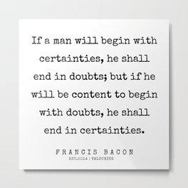 2 | Francis Bacon Quotes | 200205 Metal Print
