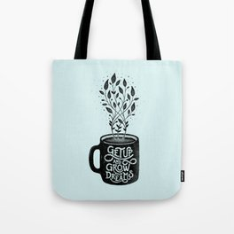 GET UP AND GROW YOUR DREAMS (BLUE) Tote Bag