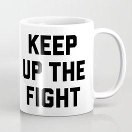 keep up the fight Coffee Mug