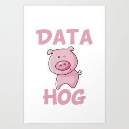 Data Hog Art Print