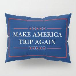 Make America Trip Again - Psychedelic, Weed, Mushroom, LSD Pillow Sham
