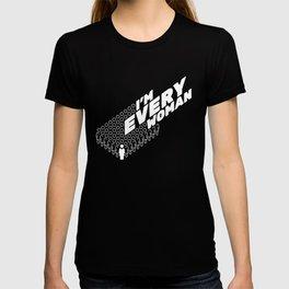 I'm Every Woman T-shirt