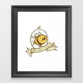 bee-you-tiful! Framed Art Print