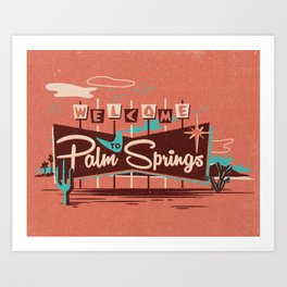 WELCOME TO PALM SPRINGS Art Print