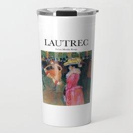 Lautrec / Bal au Moulin Travel Mug