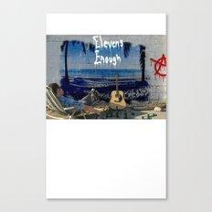 Elevens Enough full print Canvas Print