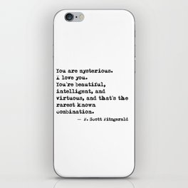 Beautiful, intelligent and virtuous - F Scott Fitzgerald quote iPhone Skin
