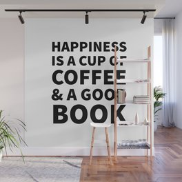 Happiness is a Cup of Coffee & a Good Book Wall Mural