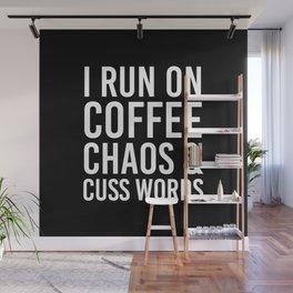 I Run On Coffee, Chaos & Cuss Words (Black & White) Wall Mural