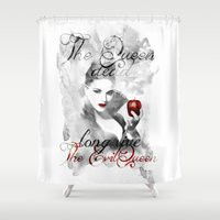 evil queen Shower Curtains featuring Long live the Evil Queen by Clara J Aira