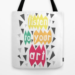 Listen to your Art (2016) Tote Bag
