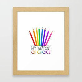 My Weapons Of Choice  |  Pencil Crayons Framed Art Print