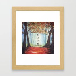 He is with you Framed Art Print