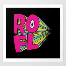 ROFL Art Print