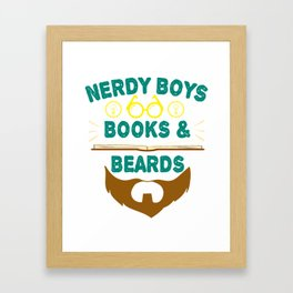 """Nerdy Boys Books And Beards"" tee design for beard lovers like you! Makes a unique gift too!  Framed Art Print"