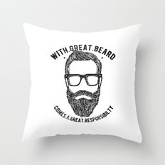 WITH A GREAT BEARD COMES A GREAT RESPONSABILITY Throw Pillow