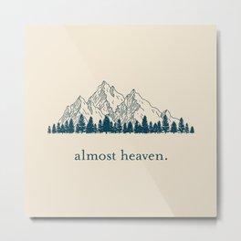 Almost Heaven Metal Print