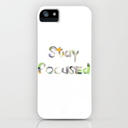Stay Focused iPhone Case