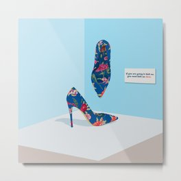 you need a kick ass shoes to start your day #shoes #heels #women Metal Print