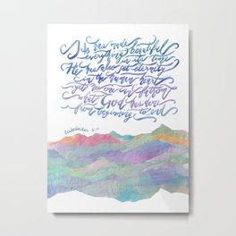 He Has Made Everything Beautiful-Ecclesiastes 3:11 Metal Print