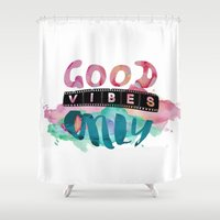 good vibes only Shower Curtains featuring Good Vibes Only by My Studio