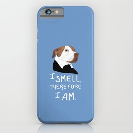 Descartes' Dog - I Smell Therefore I Am iPhone Case