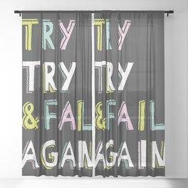 Try & Fail, Try Again Sheer Curtain