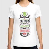 politics T-shirts featuring Politics = Many Blood Suckers by Wharton