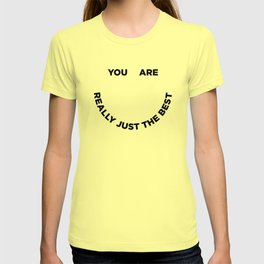 You Are Really Just The Best T-shirt