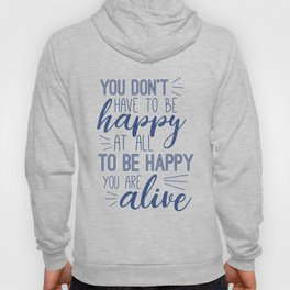 You don't have to be happy at all Hoody