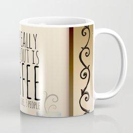 All I care about is coffee... Light Coffee Mug