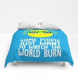 Some people just want to watch the world burn Comforters