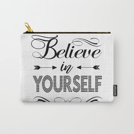 """""""Believe in Yourself""""  original Typography Carry-All Pouch"""