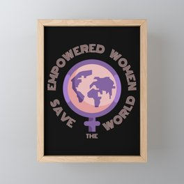 Empowered Women Save The World Female Sign World Map Framed Mini Art Print
