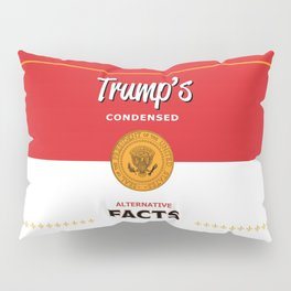 Trump's Alternative Facts Soup Pillow Sham