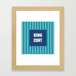 King Cunt Framed Art Print