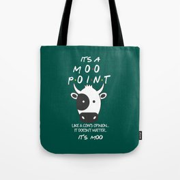 It S A Moo Point Friends Tv Show Tote Bag