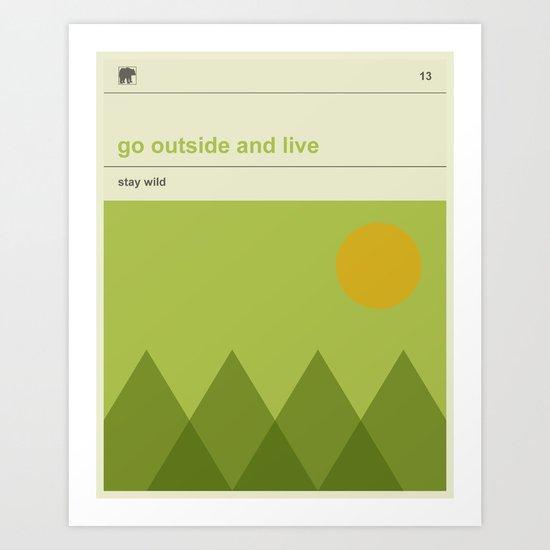 Go Outside and Live Art Print