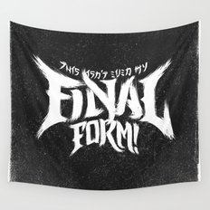 THIS ISN'T EVEN MY FINAL FORM! Wall Tapestry