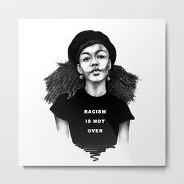 Racism is not over Metal Print