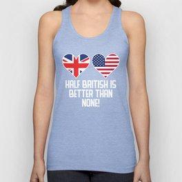 Half British Is Better Than None Unisex Tank Top
