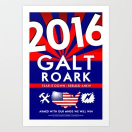 Elect John Galt and Howard Roark 2016  Art Print