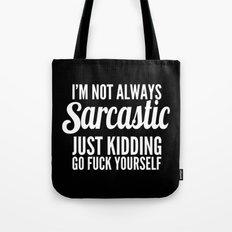 I'm Not Always Sarcastic Tote Bag
