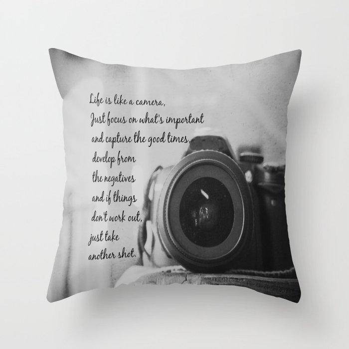 Life Is Like A Camera Throw Pillow By Kimberosephotography Society6
